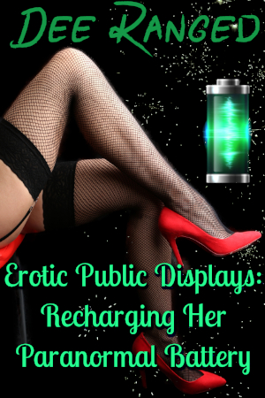Erotic Public Displays: Recharging Her Paranormal Battery