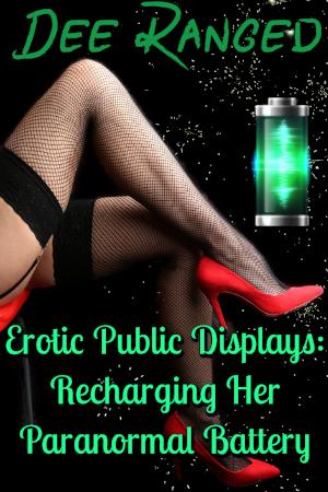 Erotic Public Displays: Recharging Her Paranormal Battery
